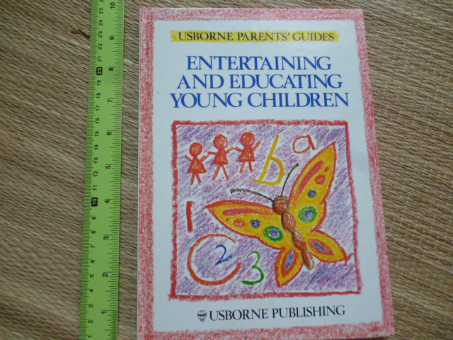 Entertaining and Educating Young Children (Usborne Parents' Guides)