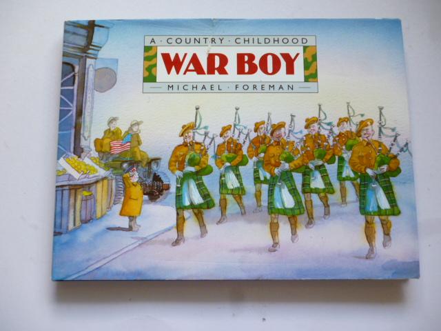 WAR BOY (A Country Childhood)