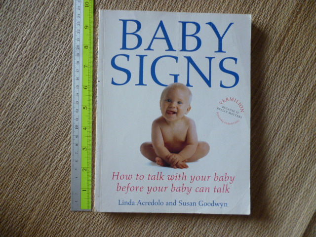 Baby Signs (How to Talk With Your Baby Before Your Baby Can Talk)